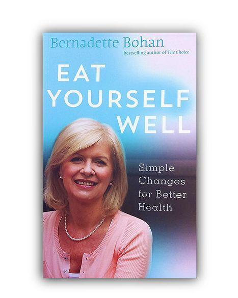 Bernadette Bohan - Eat Yourself Well  (Book)